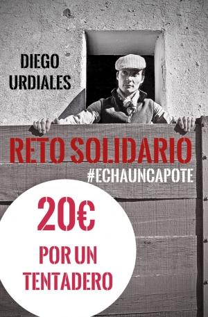 RETO SOLIDARIO DIEGO URDIALES #ECHAUNCAPOTE